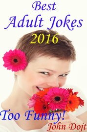 Best Adult Jokes 2016 - Too Funny! book