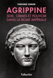 Agrippine - Sexe, crimes et pouvoir dans la Rome Impériale