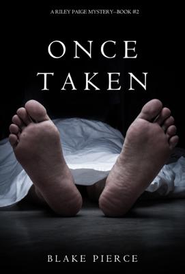 Once Taken (a Riley Paige Mystery—Book 2) - Blake Pierce book