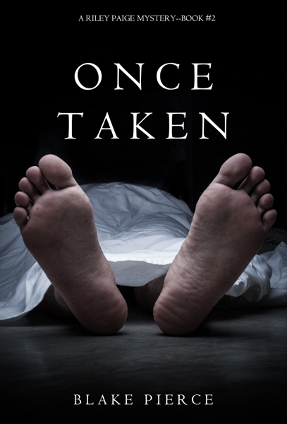 Once Taken (a Riley Paige Mystery—Book 2) by Blake Pierce