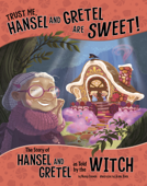 Trust Me, Hansel and Gretel Are Sweet!