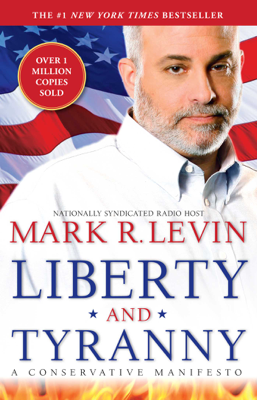 Liberty and Tyranny - Mark R. Levin book