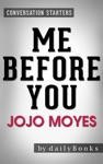 Me Before You A Novel By Jojo Moyes  Conversation Starters