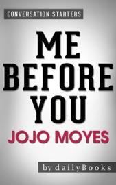 Me Before You: A Novel by Jojo Moyes  Conversation Starters PDF Download