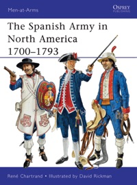 The Spanish Army In North America 1700 1793
