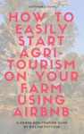 How To Easily Start Agri-tourism On Your Farm Using Airbnb