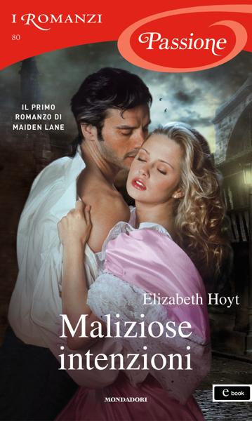 Maliziose intenzioni (I Romanzi Passione) di Elizabeth Hoyt