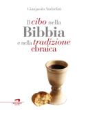 Il cibo nella Bibbia e nella tradizione ebraica Book Cover