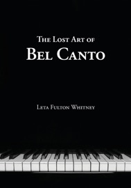 THE LOST ART OF BEL CANTO