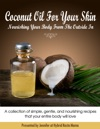 Coconut Oil For Your Skin Nourishing Your Body From The Outside In