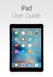 iPad User Guide for iOS 9.3 - Apple Inc. Book