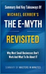 The E-Myth Revisited Why Most Small Businesses Dont Work And What To Do About It  Summary  Key Takeaways In 20 Minutes