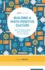 Building A Math-Positive Culture