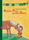 Erst Ich Ein Stck Dann Du - Kleines Pony Groes Glck