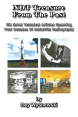 NDT Treasures From The Past: Six Novel Technical Articles Spanning Four Decades of Industrial Radiography