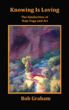 Knowing Is Loving, The Similarities Of Raja Yoga And Art