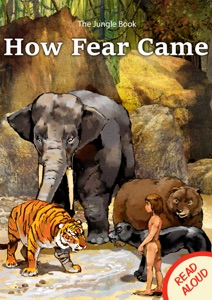 The Jungle Book: How Fear Came - Read Aloud