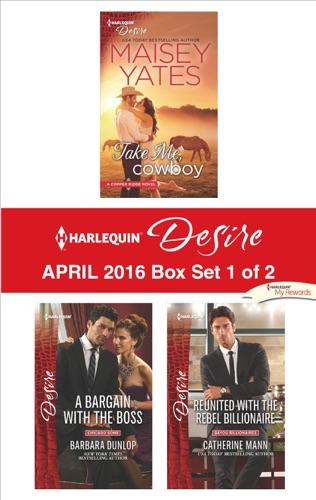 Maisey Yates, Barbara Dunlop & Catherine Mann - Harlequin Desire April 2016 - Box Set 1 of 2