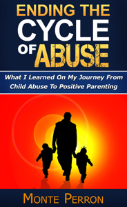 Ending The Cycle Of Abuse: What I Learned On My Journey From Child Abuse To Positive Parenting Book Review