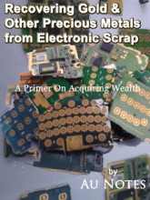 Recovering Gold & Other Precious Metals From Electronic Scrap