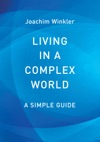 Living In A Complex World - A Simple Guide