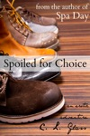 Spoiled For Choice An Erotic Adventure