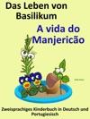 Zweisprachiges Kinderbuch In Deutsch Und Portugiesisch Das Leben Von Basilikum - A Vida Do Manjerico Die Serie Zum Portugiesisch Lernen