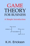 Game Theory For Business A Simple Introduction