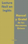 Lectura fácil en inglés: Hansel y Gretel de los Hermanos Grimm