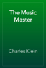 Charles Klein - The Music Master artwork