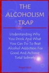 The Alcoholism Trap