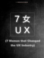 Seven Women that Changed the UX Industry