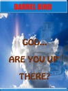 God Are You Up There