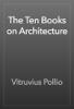 Vitruvius Pollio - The Ten Books on Architecture  artwork