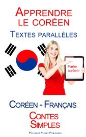 APPRENDRE LE CORéEN - TEXTES PARALLèLES (FRANçAIS - CORéEN) CONTES SIMPLES