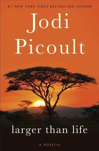 Jodi Picoult - Larger Than Life (Novella)