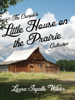 Laura Ingalls Wilder - The Complete Little House on the Prairie Collection artwork