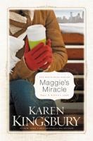 Karen Kingsbury - Maggie's Miracle artwork