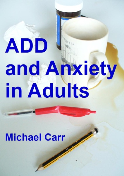 ADD and Anxiety in Adults