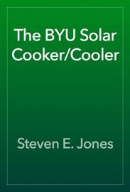 The Byu Solar Cooker Cooler
