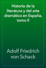 Historia de la literatura y del arte dramático en España, tomo II