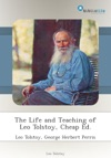 The Life And Teaching Of Leo Tolstoy Cheap Ed