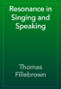 Thomas Fillebrown - Resonance in Singing and Speaking artwork
