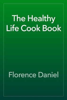 The Healthy Life Cook Book book cover