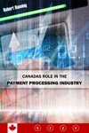 Canadas Role In The Payment Processing Industry