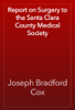 Joseph Bradford Cox - Report on Surgery to the Santa Clara County Medical Society artwork