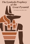 The Symbolic Prophecy Of The Great Pyramid
