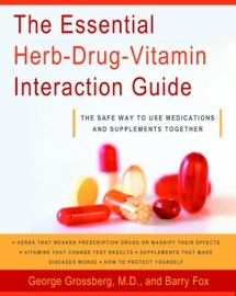 The Essential Herb Drug Vitamin Interaction Guide