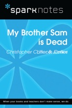 My Brother Sam Is Dead (SparkNotes Literature Guide)