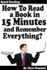 Speed Reading: How To Read A Book in 15 Minutes and Remember Everything?